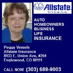 Allstate Insurance Company - Peggy Vessells appears in: Property & Casualty Insurance, Motorcycle Insurance, Boat & Yacht Insurance, Business Insurance.  Call Me For Free Quote 303-689-9003